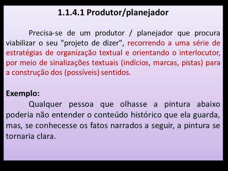 1.1.4.1 Produtor/planejador Precisa-se de um produtor / planejador que procura viabilizar o seu