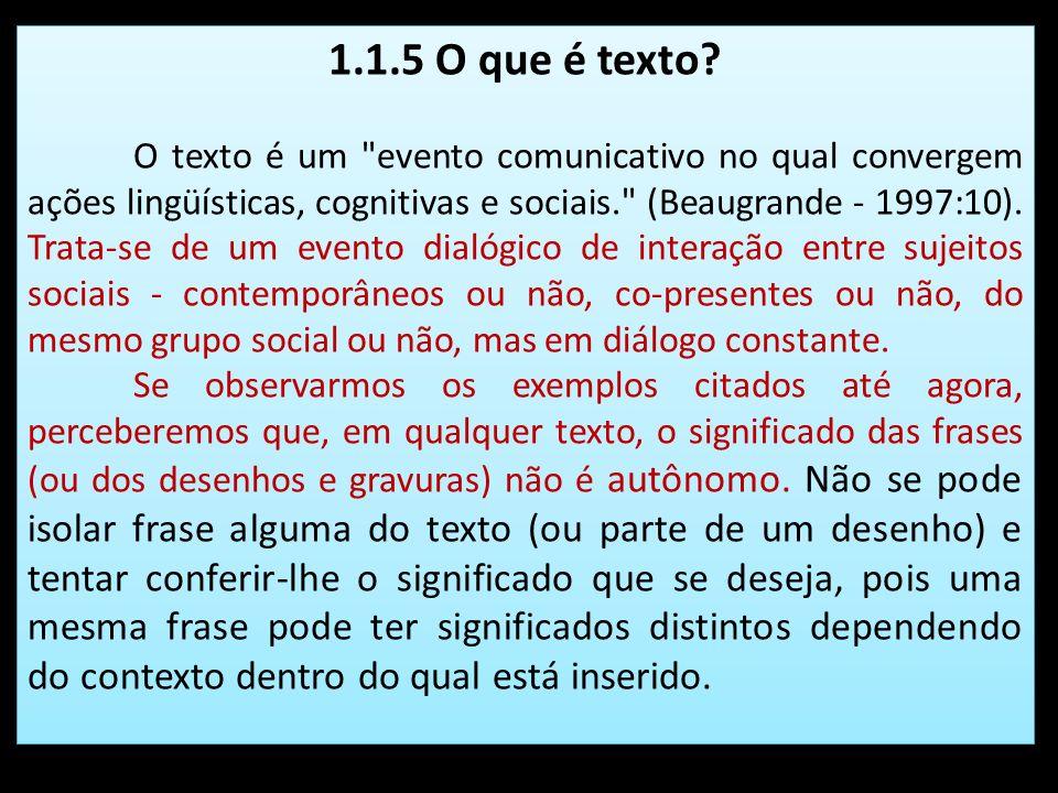 1.1.5 O que é texto? O texto é um