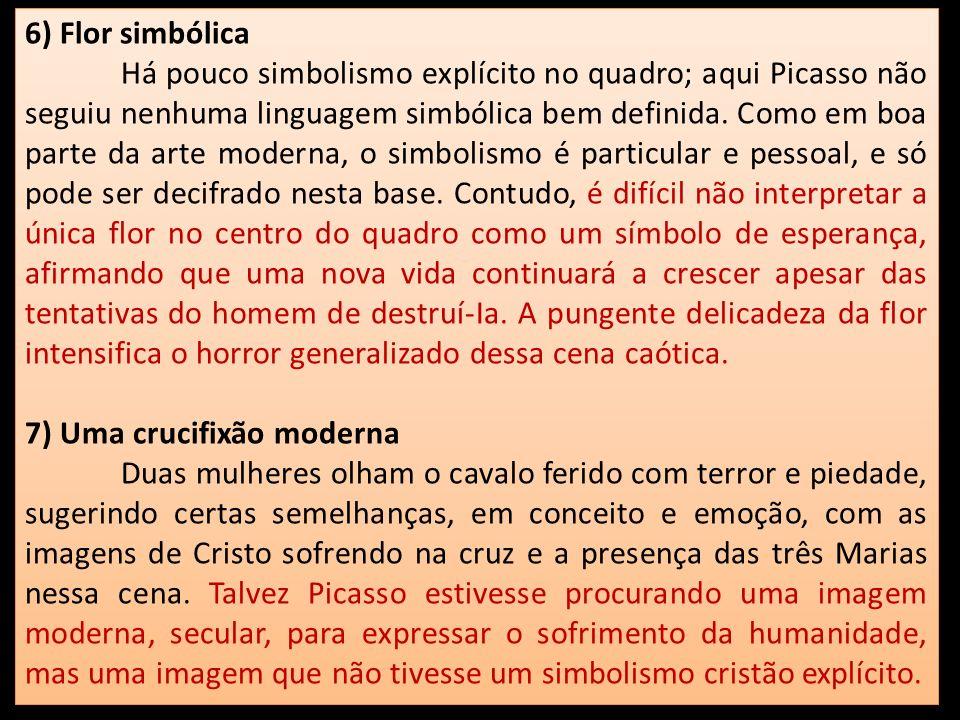 6) Flor simbólica Há pouco simbolismo explícito no quadro; aqui Picasso não seguiu nenhuma linguagem simbólica bem definida. Como em boa parte da arte
