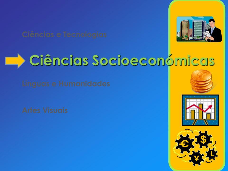 Ciências e Tecnologias Ciências Socioeconómicas Línguas e Humanidades Artes Visuais