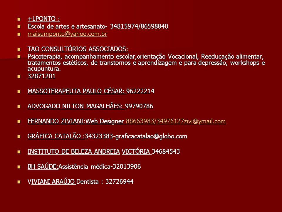 +1PONTO : +1PONTO : Escola de artes e artesanato- 34815974/86598840 Escola de artes e artesanato- 34815974/86598840 maisumponto@yahoo.com.br maisumpon