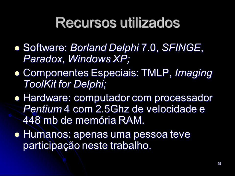 25 Recursos utilizados Software: Borland Delphi 7.0, SFINGE, Paradox, Windows XP; Software: Borland Delphi 7.0, SFINGE, Paradox, Windows XP; Component