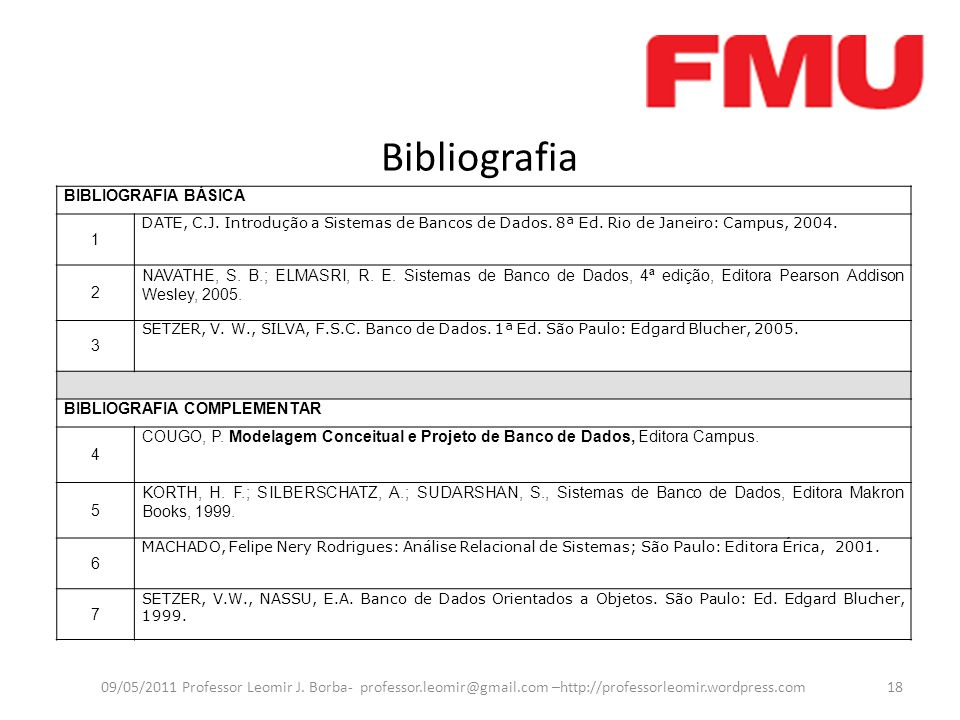 Bibliografia 09/05/2011 Professor Leomir J. Borba- professor.leomir@gmail.com –http://professorleomir.wordpress.com18 BIBLIOGRAFIA BÁSICA 1 DATE, C.J.