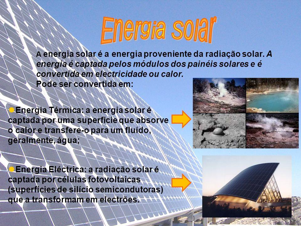 Energia Térmica: a energia solar é captada por uma superfície que absorve o calor e transfere-o para um fluído, geralmente, água; Energia Eléctrica: a