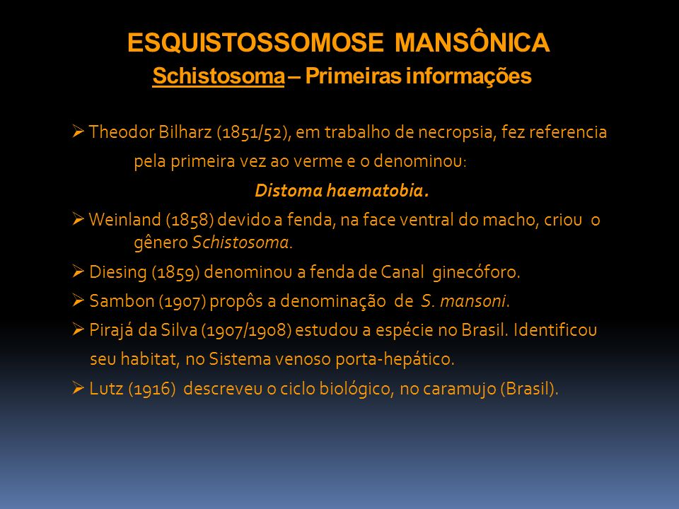 ESQUISTOSSOMOSE MANSÔNICA.S. mansoni * Reservatórios: - Homem, roedores,carnívoros, ruminantes.
