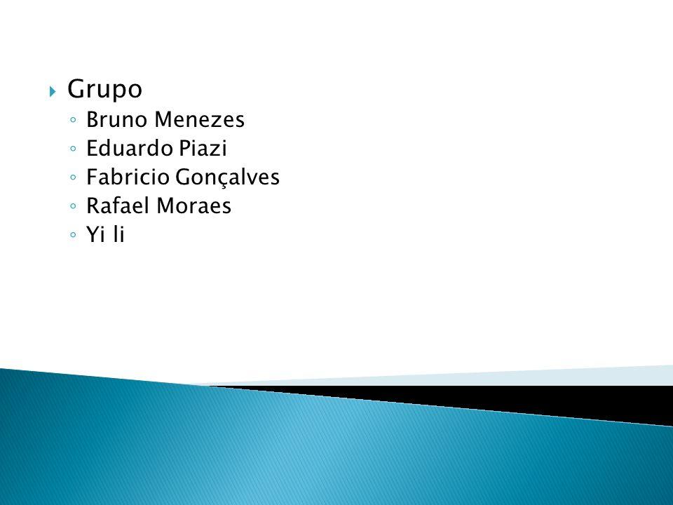 Grupo Bruno Menezes Eduardo Piazi Fabricio Gonçalves Rafael Moraes Yi li