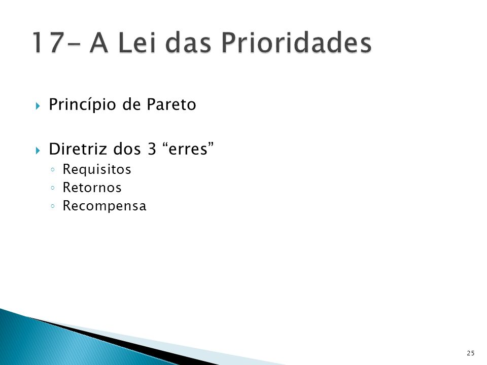 Princípio de Pareto Diretriz dos 3 erres Requisitos Retornos Recompensa 25