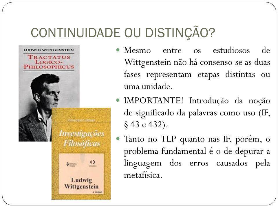 Mesmo entre os estudiosos de Wittgenstein não há consenso se as duas fases representam etapas distintas ou uma unidade. IMPORTANTE! Introdução da noçã