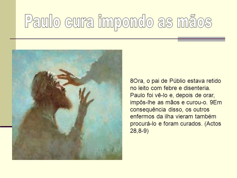 IMPOSIÇÃO DAS MÃOS E LITURGIA A imposição das mãos era usada para abençoar e curar.