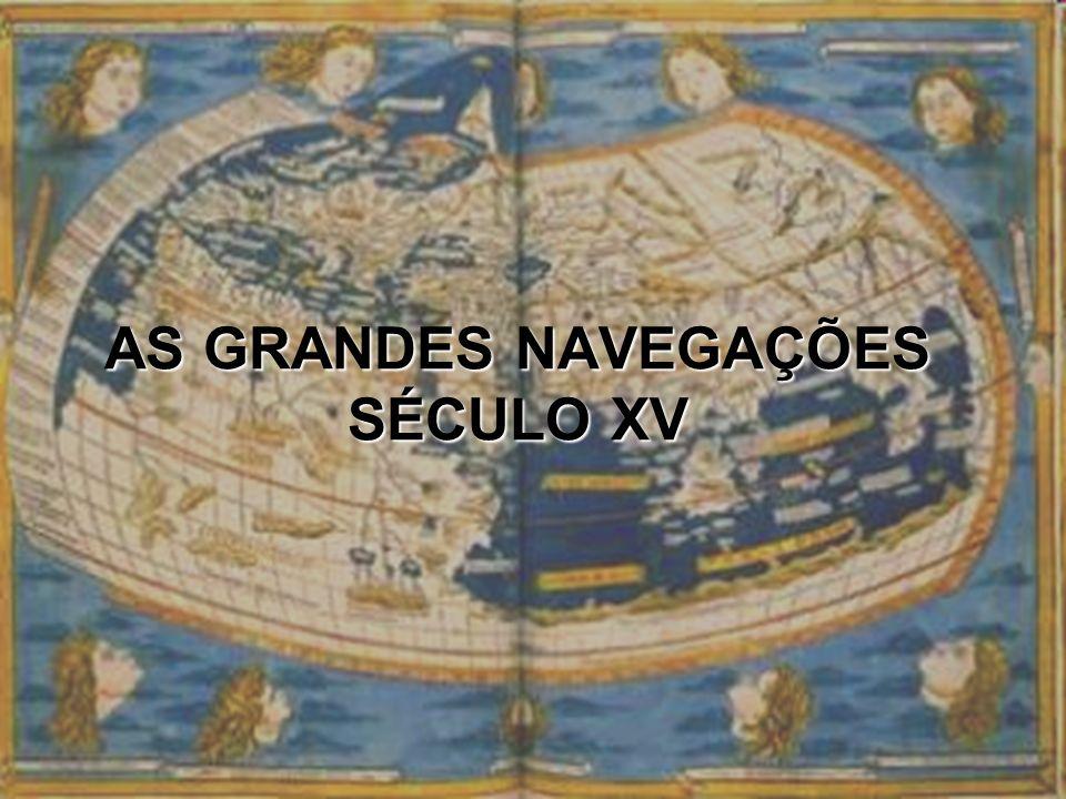 AS GRANDES NAVEGAÇÕES Séc.XV e XIV crise de escassez de mercadorias: Séc.