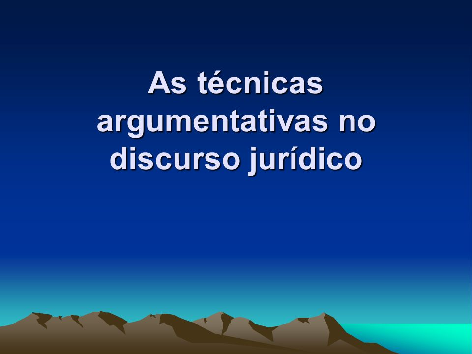 As técnicas argumentativas no discurso jurídico