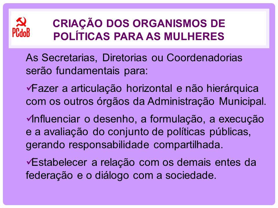 As Secretarias, Diretorias ou Coordenadorias serão fundamentais para: Fazer a articulação horizontal e não hierárquica com os outros órgãos da Adminis