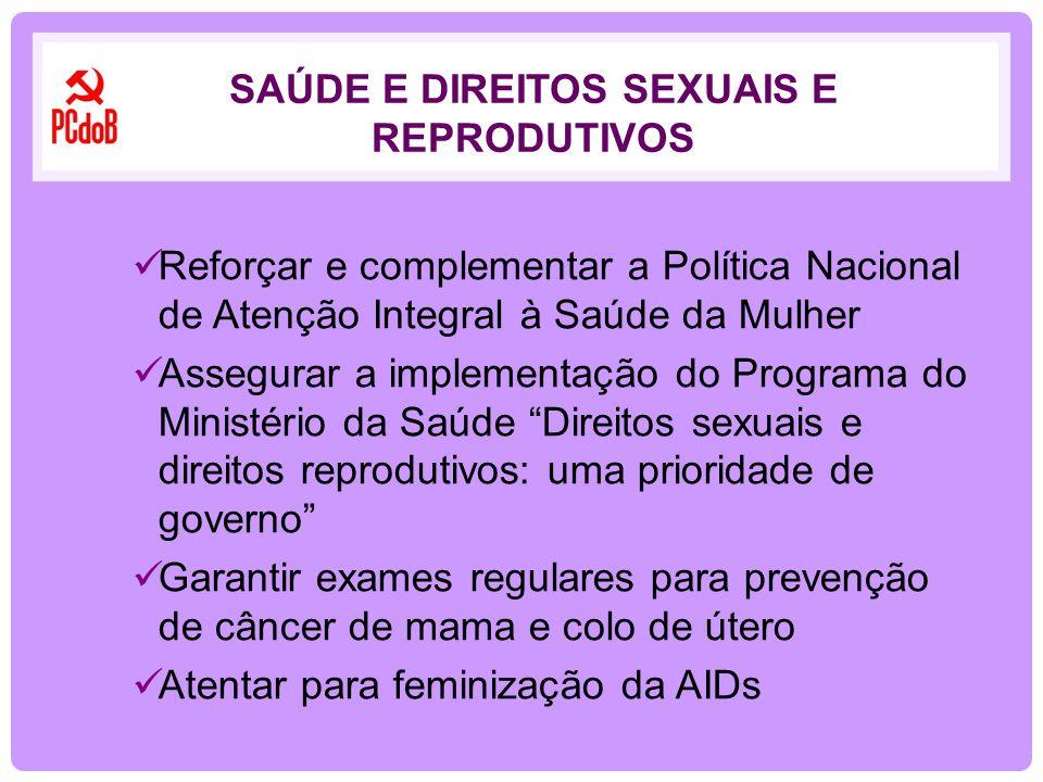 Reforçar e complementar a Política Nacional de Atenção Integral à Saúde da Mulher Assegurar a implementação do Programa do Ministério da Saúde Direito