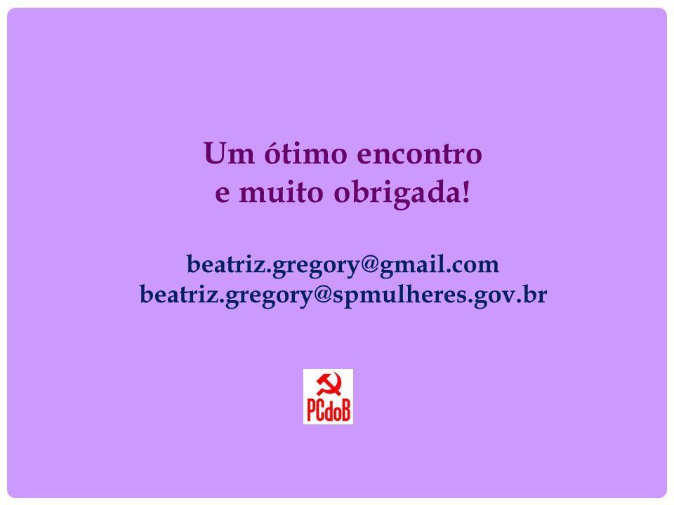 Um ótimo encontro e muito obrigada! beatriz.gregory@gmail.com beatriz.gregory@spmulheres.gov.br