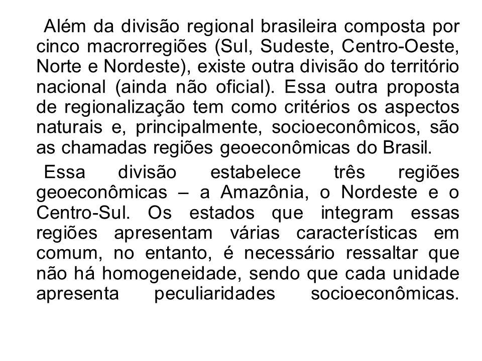 Além da divisão regional brasileira composta por cinco macrorregiões (Sul, Sudeste, Centro-Oeste, Norte e Nordeste), existe outra divisão do territóri