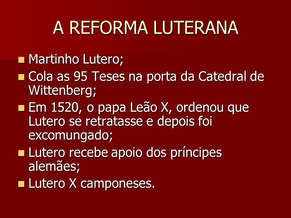 A REFORMA LUTERANA Martinho Lutero; Martinho Lutero; Cola as 95 Teses na porta da Catedral de Wittenberg; Cola as 95 Teses na porta da Catedral de Wit