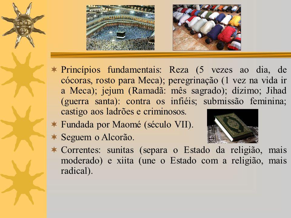 Princípios fundamentais: Reza (5 vezes ao dia, de cócoras, rosto para Meca); peregrinação (1 vez na vida ir a Meca); jejum (Ramadã: mês sagrado); dízi