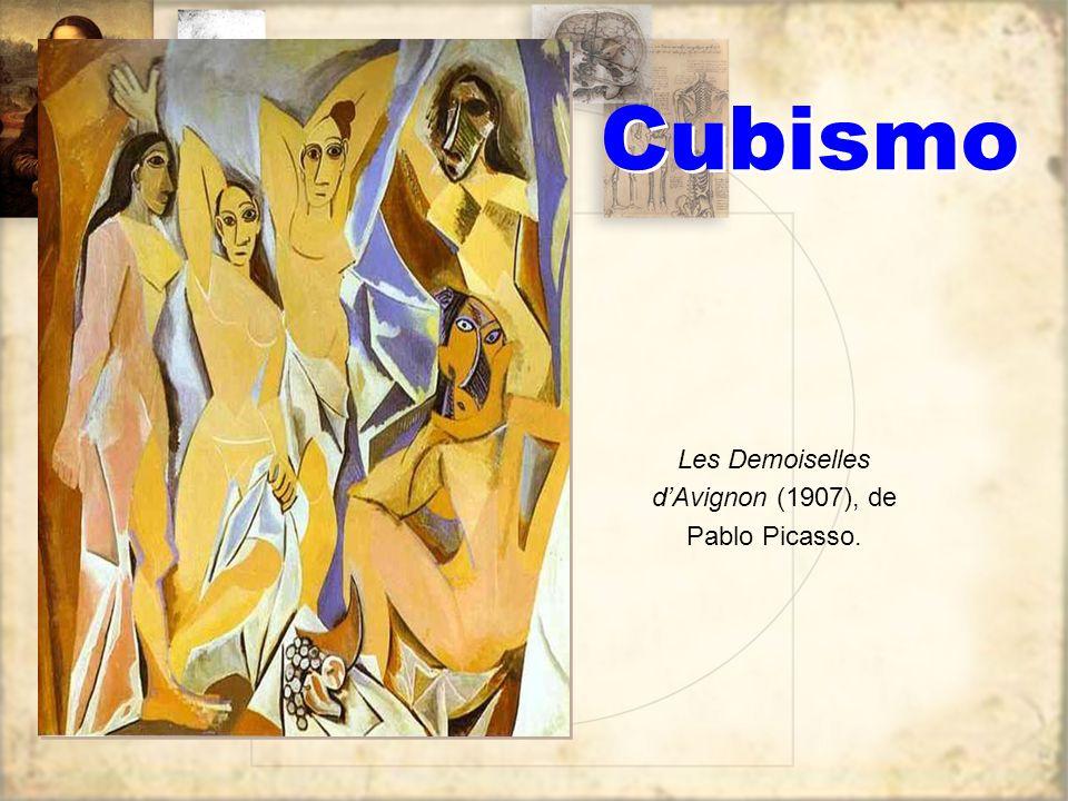 CUBISMO O ponto de partida do Cubismo foi a pintura de Pablo Picasso. O quadro Les Demoiselles dAvignon, de 1907 propunha uma nova forma de apreensão
