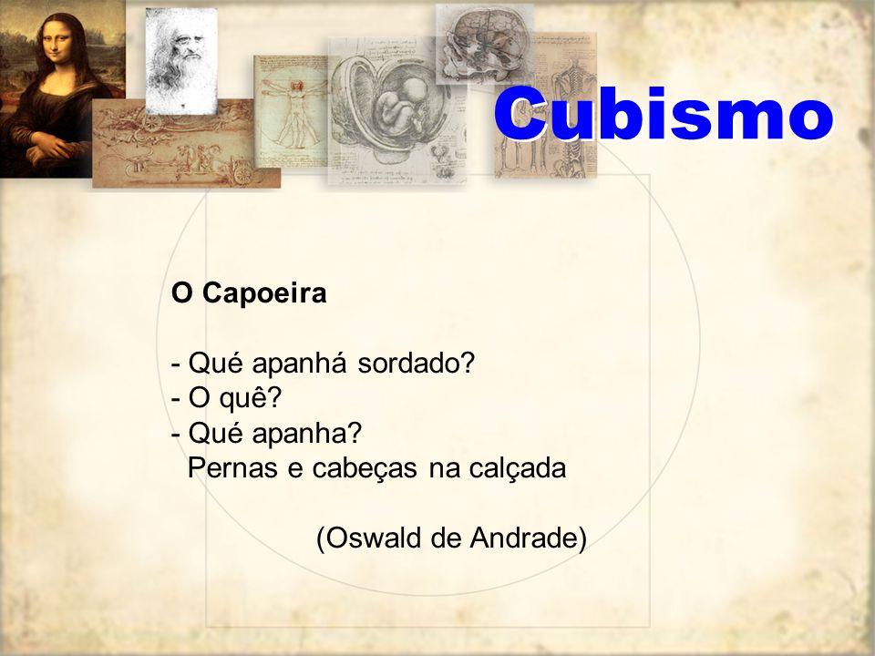 Cubismo Era um homem bem vestido Foi beber no botequim Bebeu muito, bebeu tanto Que Poeminha cinético s a i u d e l á a s s i m. (Millôr Fernandes)