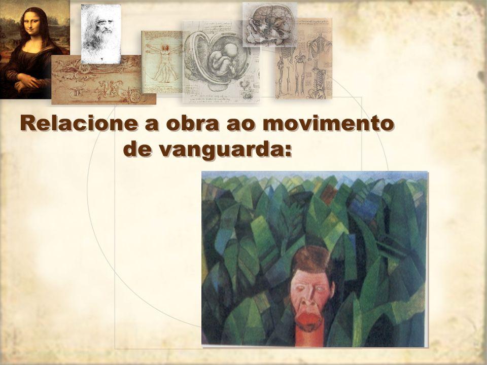 Relacione o texto ao movimento de vanguarda: