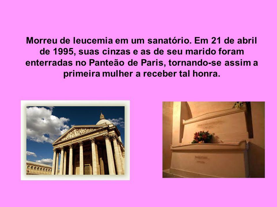 Morreu de leucemia em um sanatório. Em 21 de abril de 1995, suas cinzas e as de seu marido foram enterradas no Panteão de Paris, tornando-se assim a p