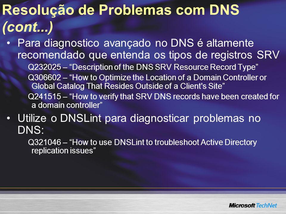 Resolução de Problemas com DNS (cont...) Para diagnostico avançado no DNS é altamente recomendado que entenda os tipos de registros SRV Q232025 – Desc