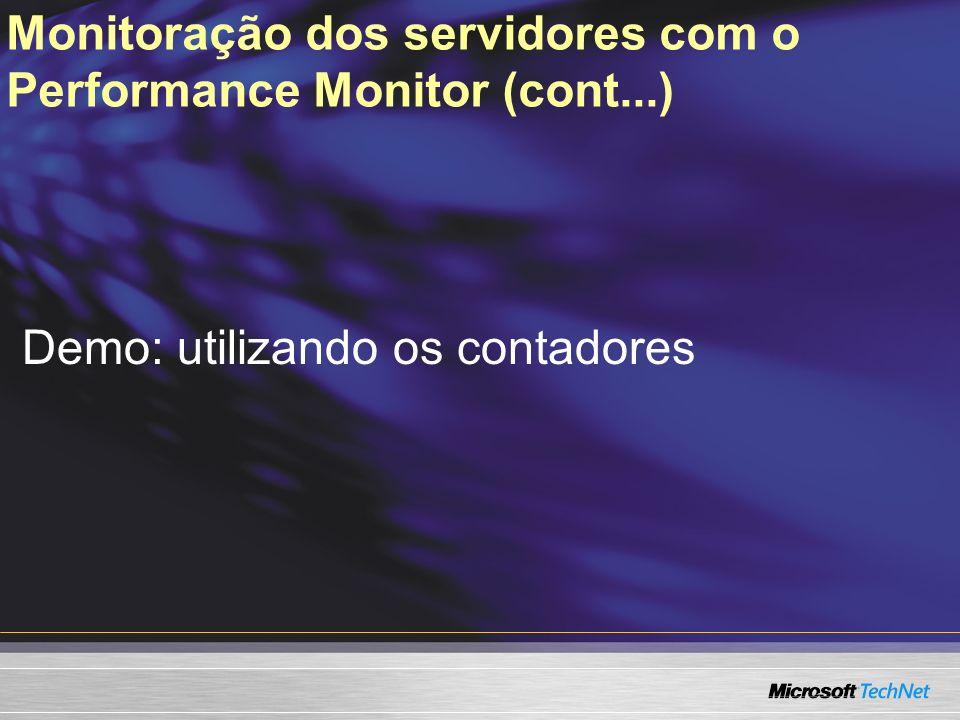 Monitoração dos servidores com o Performance Monitor (cont...) Demo: utilizando os contadores