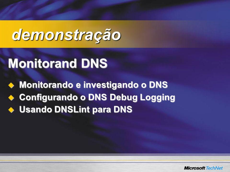 Monitorand DNS Monitorando e investigando o DNS Monitorando e investigando o DNS Configurando o DNS Debug Logging Configurando o DNS Debug Logging Usa