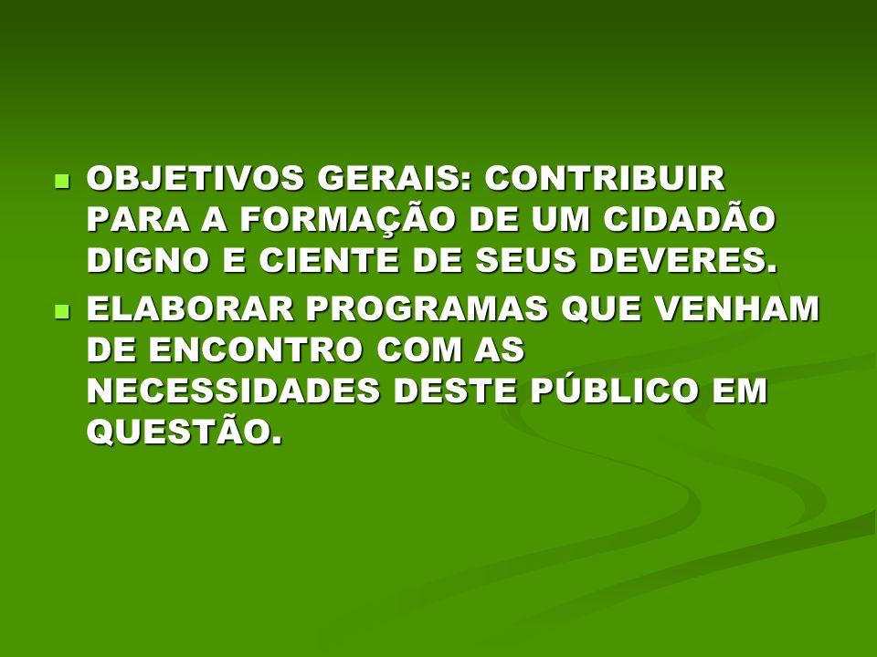 OBJETIVOS ESPECÍFICOS: PROMOVER ENCONTROS COM CONTEÚDO RELEVANTE E DE EFEITO CONVINCENTE.