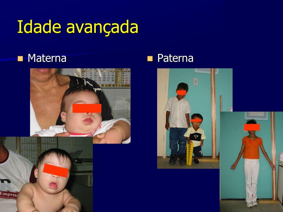Idade avançada Materna Materna Paterna Paterna