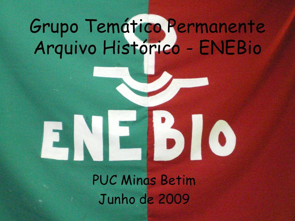 Apresentação O GTP foi assumido em 2007 no ENEB Viçosa, pela PUC Minas - Betim e com apoio de três escolas PUC Minas – Coração Eucarístico, UFMG e UNA.