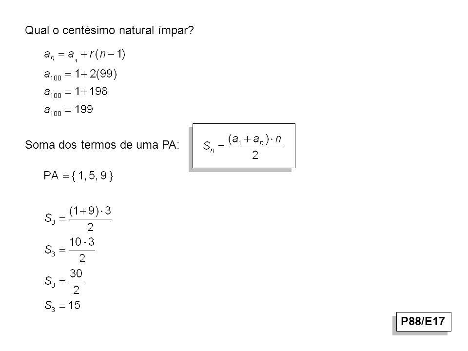 Qual o centésimo natural ímpar? Soma dos termos de uma PA: P88/E17