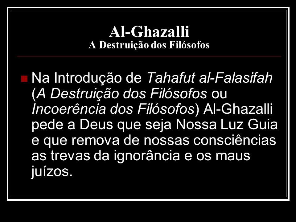 Al-Ghazalli A Destruição dos Filósofos Na Introdução de Tahafut al-Falasifah (A Destruição dos Filósofos ou Incoerência dos Filósofos) Al-Ghazalli ped