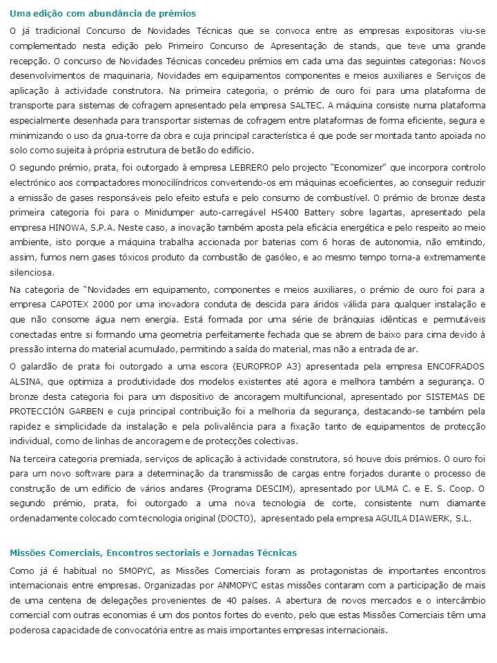 MOD.SMOPYC.PT.05.08 Este comunicado está disponível em : http://www.alarconyharris.com/_prensa/smopyc/_smopyc_indexeng.htm (Word / jpg 300 dpi) Emitido por: Em nome de: ALARCÓN & HARRISSMOPyC Salão Internacional da Asesores de ComunicaciónMaquinaria para Obras Públicas, y MarketingConstrução e Mineração Avda.