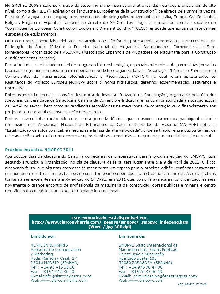 MOD.SMOPYC.PT.05.08 Este comunicado está disponível em : http://www.alarconyharris.com/_prensa/smopyc/_smopyc_indexeng.htm (Word / jpg 300 dpi) Emitid