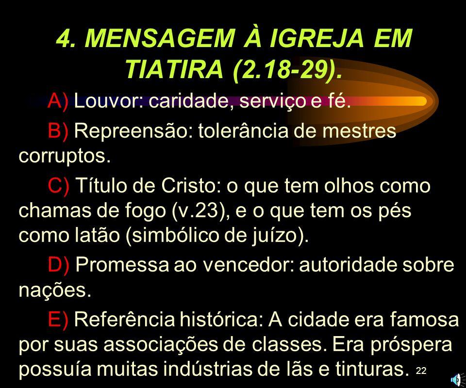 21 3. MENSAGEM À IGREJA EM PÉRGAMO (2.12-17). A) Louvor pela fidelidade no testemunho. B) Repreensão: o predomínio da vida libertina e idólatra. C) Tí