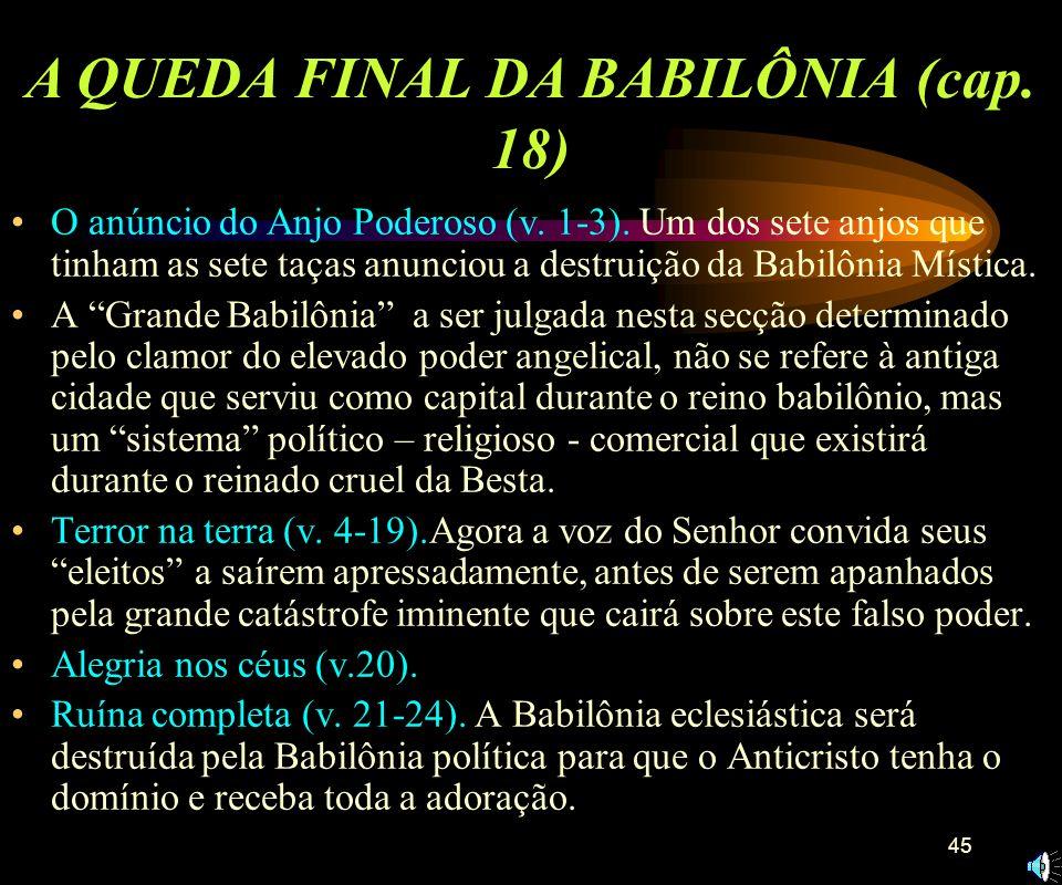 44 A Babilônia Mística - A grande Meretriz (v. 1-6). Símbolo do regime religioso e político que domina todo o mundo. A interpretação do anjo (v. 7-13)