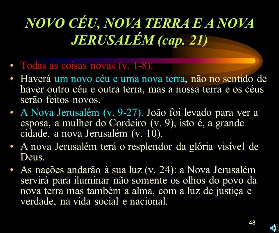47 Satanás é amarrado e lançado no abismo (v. 1-3). O reino milenário de Cristo (v.4). A primeira ressurreição (v. 5,6). A batalha de Gogue e Magogue