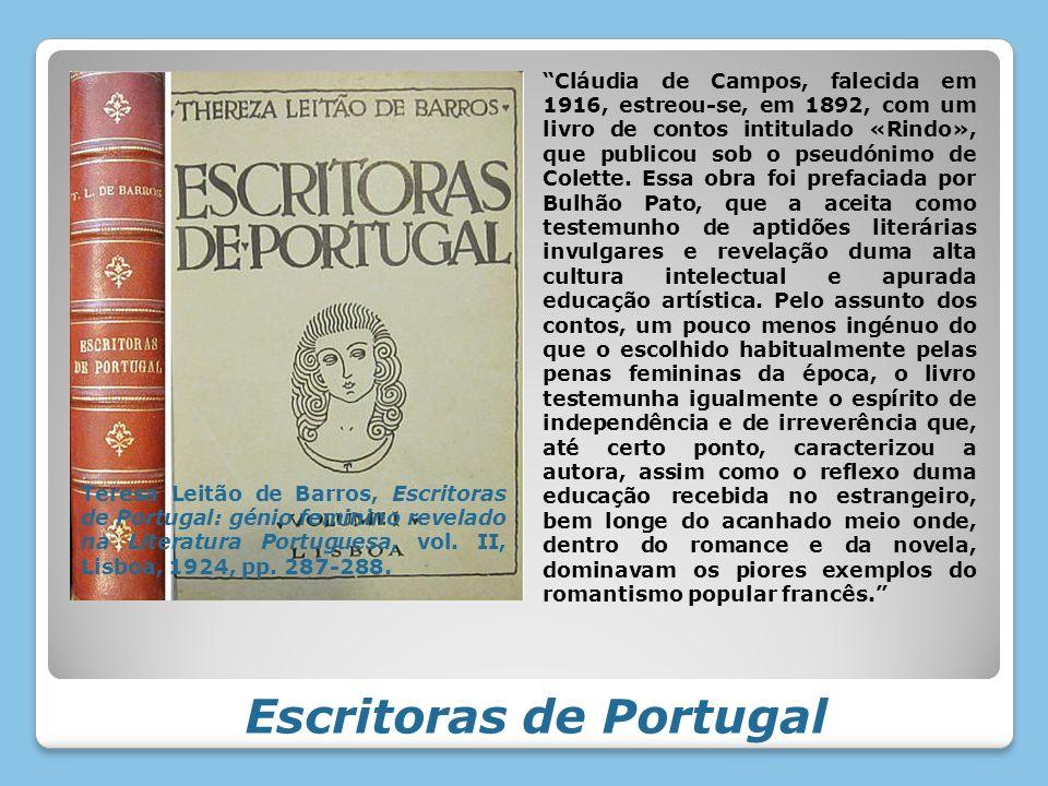 Cláudia de Campos, falecida em 1916, estreou-se, em 1892, com um livro de contos intitulado «Rindo», que publicou sob o pseudónimo de Colette. Essa ob