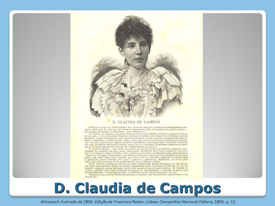 D. Claudia de Campos D. Claudia de Campos Almanach Ilustrado de 1894. Edição de Francisco Pastor. Lisboa: Companhia Nacional Editora, 1893. p. 11.