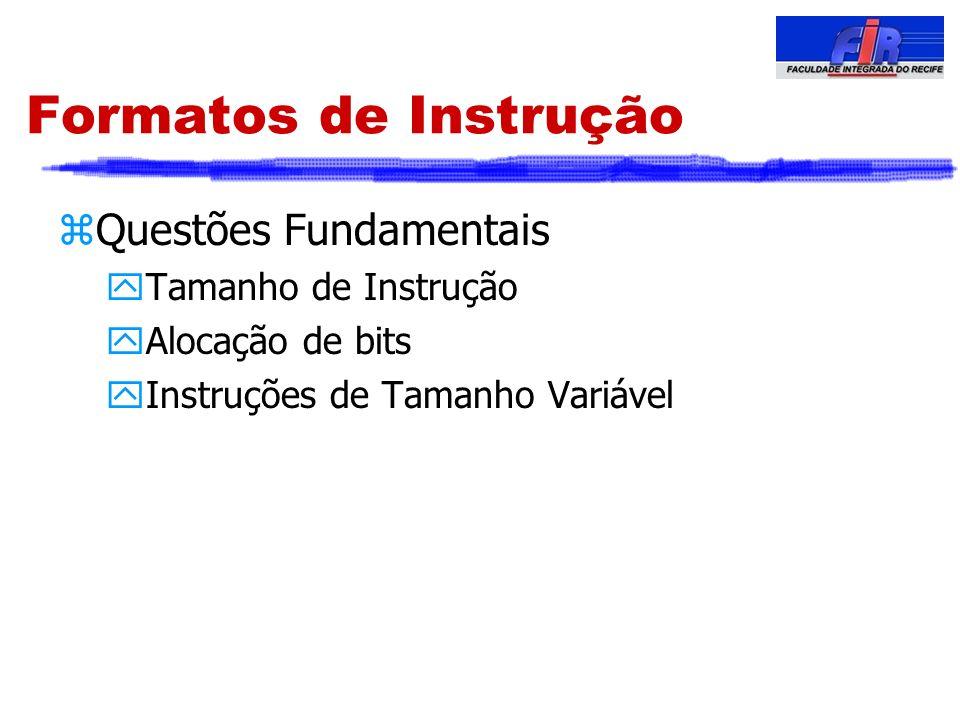 Formatos de Instrução zQuestões Fundamentais yTamanho de Instrução yAlocação de bits yInstruções de Tamanho Variável