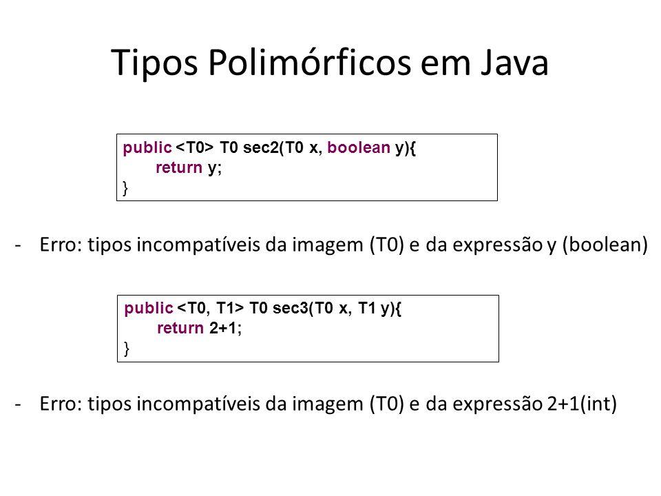 Tipos Polimórficos em Java -Erro: tipos incompatíveis da imagem (T0) e da expressão y (boolean) -Erro: tipos incompatíveis da imagem (T0) e da express