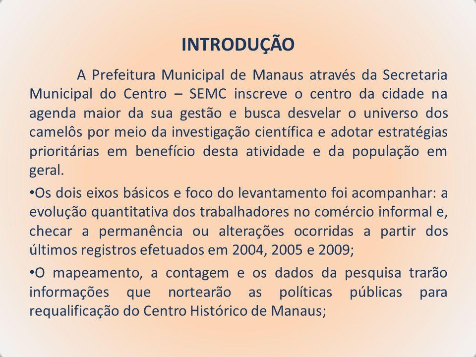 INTRODUÇÃO A Prefeitura Municipal de Manaus através da Secretaria Municipal do Centro – SEMC inscreve o centro da cidade na agenda maior da sua gestão