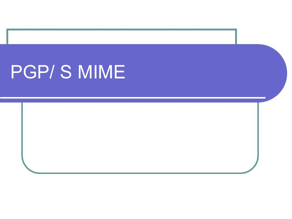 PGP/ S MIME