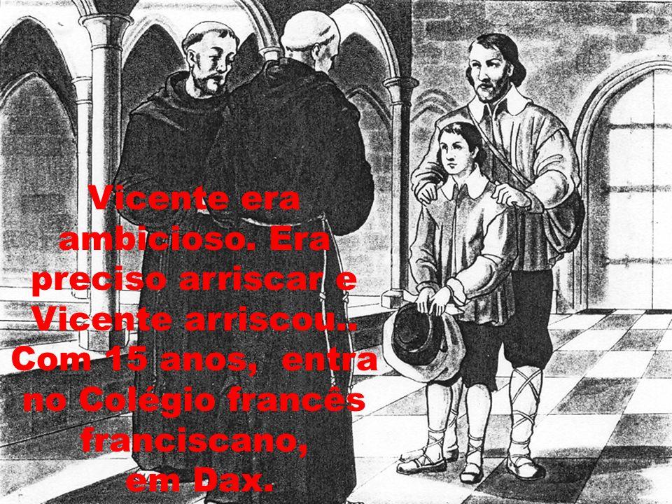 Mais tarde, vai estudar para o seminário de Toulouse. Para isso, o Pai vende uma junta de bois.