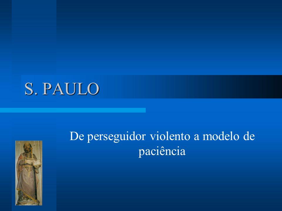 S. PAULO De perseguidor violento a modelo de paciência