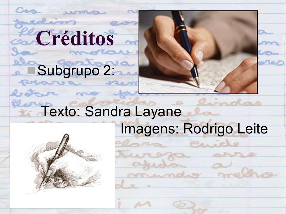 Créditos Subgrupo 2: Texto: Sandra Layane Imagens: Rodrigo Leite