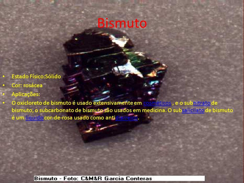Bismuto Estado Físico:Sólido Cor: rosácea Aplicações: O oxicloreto de bismuto é usado extensivamente em cosméticos, e o subnitrato de bismuto, o subca