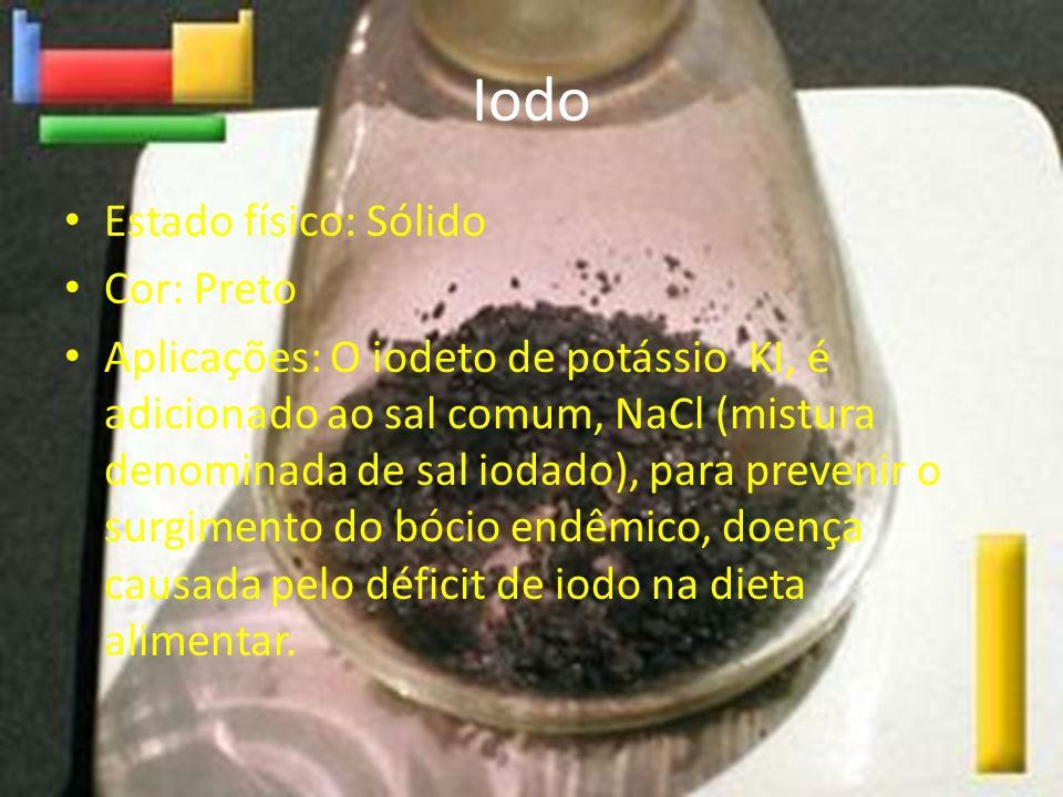Iodo Estado físico: Sólido Cor: Preto Aplicações: O iodeto de potássio KI, é adicionado ao sal comum, NaCl (mistura denominada de sal iodado), para pr