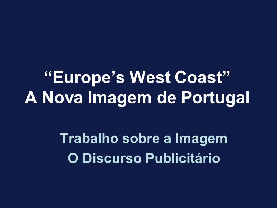 Europes West Coast A Nova Imagem de Portugal Trabalho sobre a Imagem O Discurso Publicitário